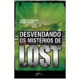 Desvendando os Mistérios de Lost - David Lavery, Lynnette Porter