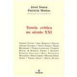Teoria Crítica no Século Xxi - Jesse Souza, Patricia Mattos