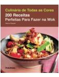 200 Receitas Perfeitas Para Fazer na Wok - Marina Filippelli