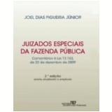 Juizados Especiais da Fazenda Pública - Joel Dias Figueira Junior