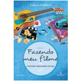 Fazendo Meu Filme (Vol. 3) - Paula Pimenta
