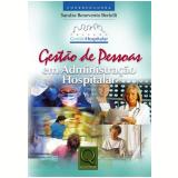 Gestão de Pessoas em Administração Hospitalar - Sandra Benevento Bertelli
