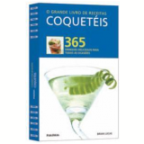 O Grande Livro de Receitas: Coquetéis - Brian Lucas