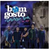 Grupo Bom Gosto - Subúrbio Bom - Ao Vivo (CD) - Bom Gosto