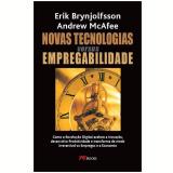 Novas Tecnologias Versus Empregabilidade - Andrew Mcafee, Erik Brynjolfsson