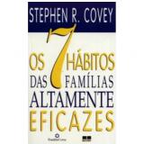 Os 7 H�bitos Das Fam�lias Altamente Eficazes - Stephen Covey