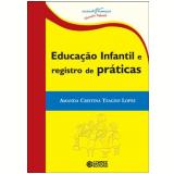 Educaçao Infantil E Registro De Praticas - Amanda Cristina Teagno Lopes