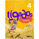Ligados.com História 4º Ano - Ensino Fundamental I - Alexandre Alves, Regina Nogueira Borella, LetÍcia Fagundes de Oliveira