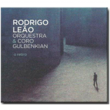 Rodrigo Leão, Orquestra & Coro Gulbenkian - O Retiro (CD) - Rodrigo Leão, Orquestra & Coro Gulbenkian