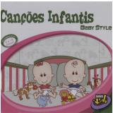 Baby Style - Canções Infantis (CD) - Varios Interpretes