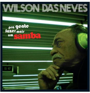 Wilson das Neves - Pra Gente Fazer Mais Um Samba (CD)