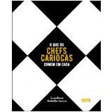 O Que Os Chefs Cariocas Comem Em Casa - Rodolfo Garcia