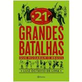 21 Grandes Batalhas Que Mudaram o Brasil - Luiz Octavio De Lima