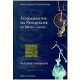 Fundamentos da Psicanálise de Freud a Lacan (Vol. 1) - Marco Antonio Coutinho Jorge