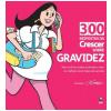 300 Respostas da Crescer sobre Gravidez