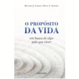 O Propósito da Vida - Richard J. Leider, David A. Shapiro