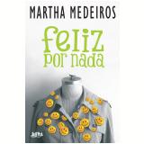 Feliz por Nada - Martha Medeiros