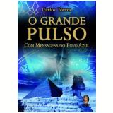 O Grande Pulso - Carlos Torres