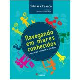 Navegando em Mares Conhecidos   - Silmara Franco