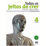 Todos Os Jeitos De Crer - Ideias - 4 - Ensino Fundamental II - Dora Incontri, Alessandro Bigheto