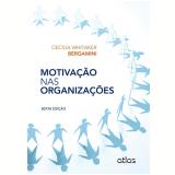 Motivação nas Organizações - Cecilia Whitaker Bergamini