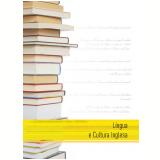 Língua e cultura inglesa (Ebook) - Orlando Vian Jr.