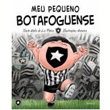 Meu Pequeno Botafoguense (Ebook) - Helio de La Peña