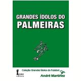 Grandes Idolos Do Palmeiras - André Martinez