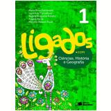 Ligados.com Ciência, História, Geografia 1º Ano - Ensino Fundamental I - Angela Rama, Regina Nogueira Borella, MaÍra Rosa Carnevalle ...