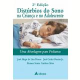 Disturbios Do Sono Na Crianca E No Adolescente - José Hugo de Lins Pessoa, José Carlos Pereira Júnior, Rosana Souza Cardoso Alvez