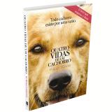 Quatro Vidas De Um Cachorro - W. Bruce Cameron