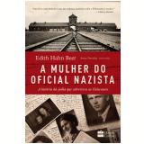 A Mulher do Oficial Nazista - Edith Hahn Beer, Susan Dworkin