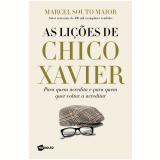 As Lições de Chico Xavier - Marcel Souto Maior