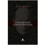 10 Milhões de Cópias Vendidas - Nuno Rebelo