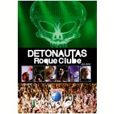 Detonautas Roque Clube - Ao Vivo - Rock In Rio (DVD) - Detonautas Roque Clube
