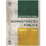 Administração Pública (Tomo II) - José Maria Pinheiro Madeira