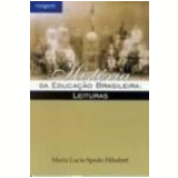 História da Educação Brasileira Leituras - Maria Lucia Spedo Hilsdorf