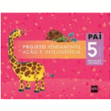 Pai Infantil 5 Anos - Educação Infantil - Edições Sm