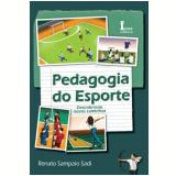 Pedagogia do Esporte - Renato Sampaio Sadi