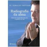 Radiografia da Alma - Padre Hewaldo Trevisan