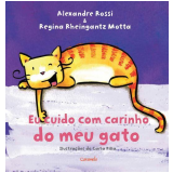 Eu Cuido com Carinho do Meu Gato - Alexandre Rossi (Dr. Pet), Regina Motta