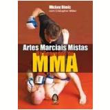 Artes Marciais Mistas - Os Segredos do MMA - Mickey Dimic