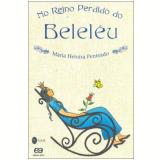 No Reino Perdido do Beleléu - Maria Heloísa Penteado