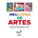Meu Livro de Artes - Dorling Kindersley