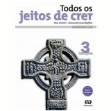 Todos Os Jeitos De Crer - Tradições - 3 - Ensino Fundamental II - Dora Incontri, Alessandro Bigheto