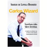 Carlos Wizard - Ignácio de Loyola Brandão