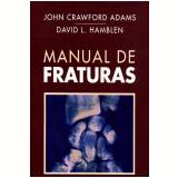 Manual de Fraturas - David L. Hamblen, John Crawford Adams
