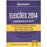 Elei�oes 2014 - Radiografia Da Lei 9.504/97 - Olivar Coneglian
