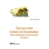 Calculo Para Cursos De Engenharia, Vol.2 Uma Abordagem Computacional - Flávio Freitas Castilho