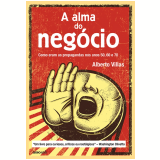 A Alma Do Neg�cio - Alberto Villas